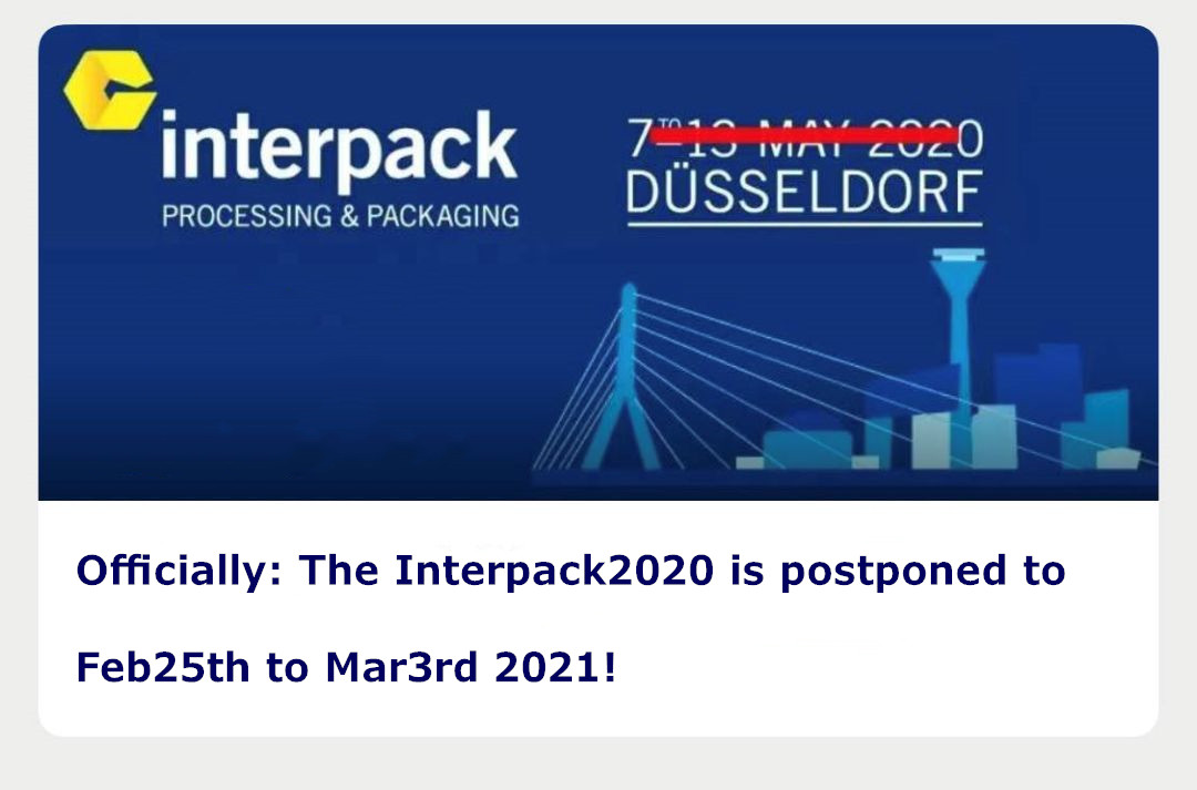 The Interpack 2020 Germany is postponed to Feb25th to Mar3rd 2021!